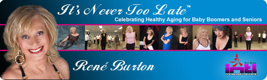 René Burton - It's Never Too Late ™